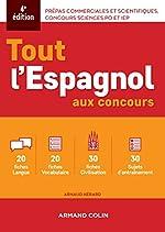 Tout l'espagnol aux concours - Prépas commerciales et scientifiques, concours sciences Po et IEP d'Arnaud Hérard