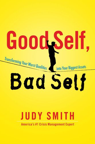 Image of Good Self, Bad Self: Transforming Your Worst Qualities into Your Biggest Assets