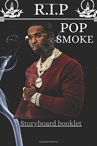 R.I.P POP SMOKE | Storyboard booklet: This Special Book From Pop Smoke Big Fans to Ours Family . Blank Storyboard to fill in From Ours Star Best Lyrics & great Memorable moments