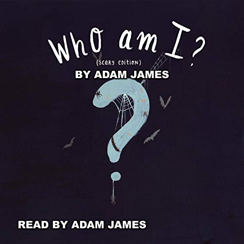Who Am I? (Scary Edition) audiobook cover art