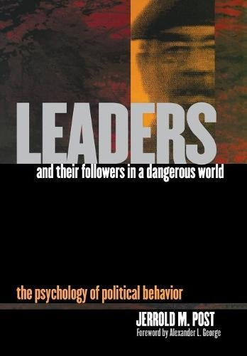 Compare Textbook Prices for Leaders and Their Followers in a Dangerous World: The Psychology of Political Behavior Psychoanalysis and Social Theory 1 Edition ISBN 9780801441691 by Post, Jerrold M.,George, Alexander