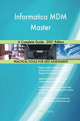 Informatica MDM Master A Complete Guide - 2021 Edition