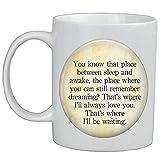 Taza de café con cita 'That's Where I'll Always Love You-That's Where I'll Be Waiting.'Moon Charm,cita taza de café AS029