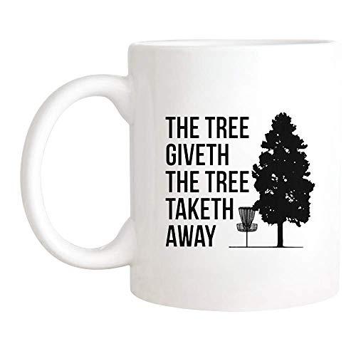 Funny Disc Golf, The Tree Giveth Frisbee Golf Frolf Mug, Mug for Him and Her, Novelty Coffee Mug/Cup 11oz