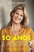 50 anos... E agora? (Portuguese Edition)
