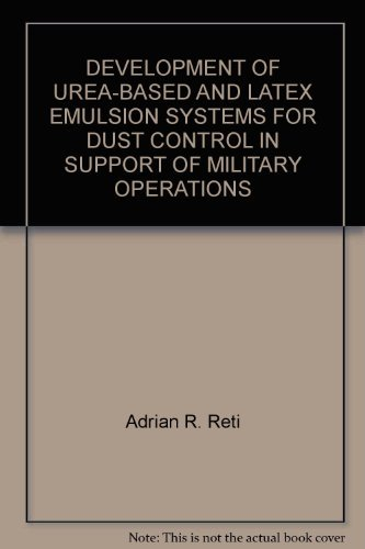 DEVELOPMENT OF UREA-BASED AND LATEX EMULSION SYSTEMS FOR DUST CONTROL IN SUPPORT OF MILITARY OPERATIONS
