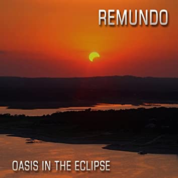 Oasis in the Eclipse