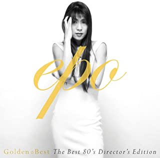 GOLDEN☆BEST EPO~The BEST 80's Director's Edition~