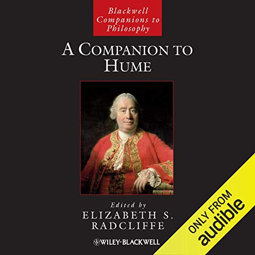 A Companion to Hume                   By:                                                                                                                                 Elizabeth S. Radcliffe                               Narrated by:                                                                                                                                 Michael Scherer                      Length: 28 hrs and 23 mins     8 ratings     Overall 4.0
