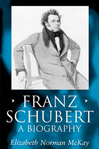 Franz Schubert: A Biography (Clarendon Paperbacks)