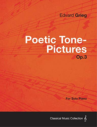 Poetic Tone-Pictures Op.3 - For Solo Piano (English Edition)