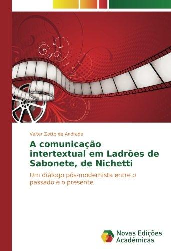 A comunicação intertextual em Ladrões de Sabonete, de Nichetti: Um diálogo pós-modernista entre o passado e o presente
