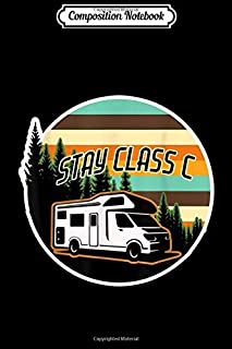 Composition Notebook: Retro Stay Class C Classy RV Camping Funny  Journal/Notebook Blank Lined Ruled 6x9 100 Pages