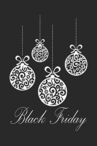 Black Friday: Lined Journal, Diary Or Notebook For Girlfriend Boyfriend, Sister, Brother, Best Friend, Dad, Mom Black Friday Special. 6 in x 9 in Cover.