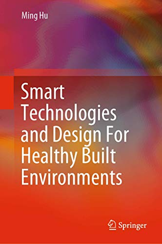 Smart Technologies and Design For Healthy Built Environments (SpringerBriefs in Applied Sciences and Technology)