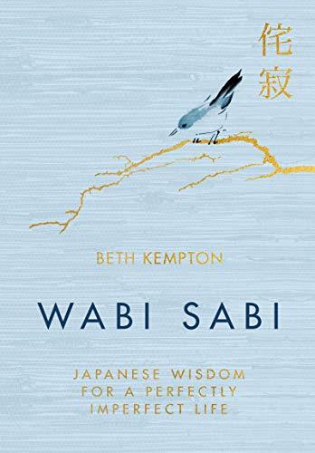 Wabi Sabi: Japanese Wisdom for a Perfectly Imperfect Life
