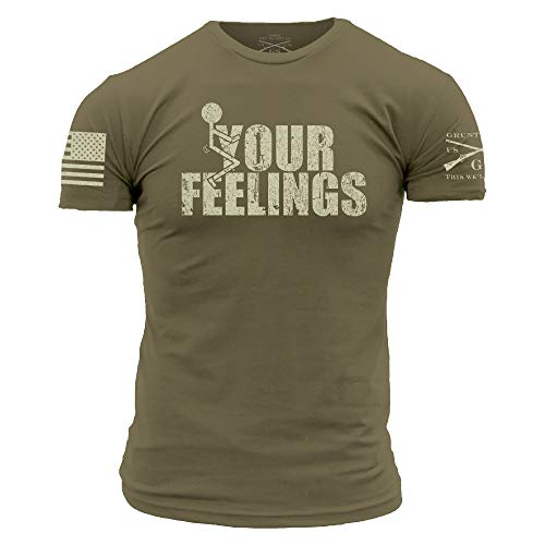Grunt Style Your Feelings Men's T-Shirt (Military Green, X-Large)