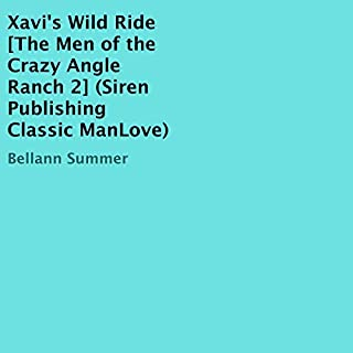 Xavi's Wild Ride: The Men of the Crazy Angle Ranch 2     Siren Publishing Classic ManLove              By:                                                                                                                                 Bellann Summer                               Narrated by:                                                                                                                                 Darcy Stark                      Length: 2 hrs and 17 mins     Not rated yet     Overall 0.0