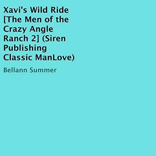 Xavi's Wild Ride: The Men of the Crazy Angle Ranch 2 cover art