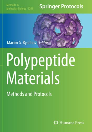 Polypeptide Materials: Methods and Protocols (Methods in Molecular Biology, Band 2208)