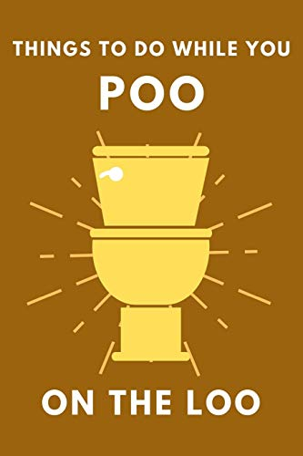 Things To Do While You Poo On The Loo: Activity Book With Funny Facts, Bathroom Jokes, Poop Puzzles, Sudoku & Much More. Perfect Gag Gift. (Gassed Gag Gifts)