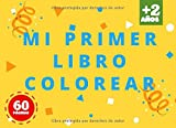 Mi Primer Libro Colorear: A partir de 2 años | Libro de dibujar para niños y niñas con 60 motivos | Un divertido cuaderno de actividades para niños y niñas de preescolar