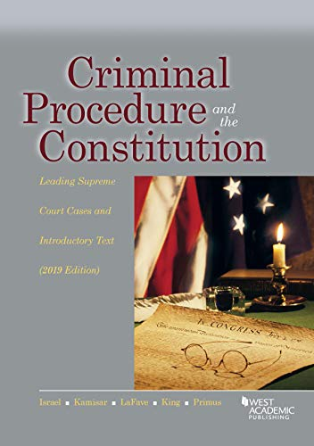 Compare Textbook Prices for Criminal Procedure and the Constitution, Leading Supreme Court Cases and Introductory Text, 2019 American Casebook Series 2019 Edition ISBN 9781642429602 by Israel, Jerold,Kamisar, Yale,LaFave, Wayne,King, Nancy,Primus, Eve