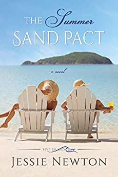 The Summer Sand Pact: Women's Fiction with Heart (Five Island Cove Book 2) by [Jessie Newton]