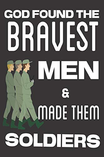 God Found the Bravest Men & Made Them Soldiers: Military Appreciation Gifts...