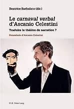"Le ""carnaval Verbal"" d'Ascanio Celestini: Traduire Le Theatre de Narration ?- Preambule d'Ascanio Celestini"