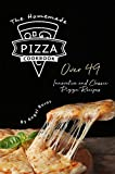 The Homemade Pizza Cookbook: Over 49 Innovative and Classic Pizza Recipes
