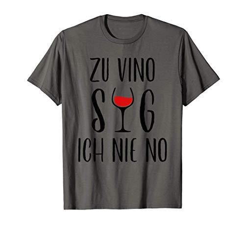 Wein Sag Nie No Zu Vino Alkohol Bier Party lustige Sprüche T-Shirt