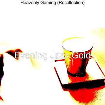 Heavenly Gaming (Recollection)