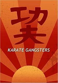 Karate Gangsters by Ying Lieh ; Tam Pei ; Carol Sung ; Betty Delung ; Chan Pei ; Chan Yu ; Kong Lieh ; Cheung Wai ; Maggie Yeh ; Pak Tsang ; Tommy Kong ; Chow Lam