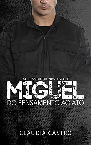 Miguel: do pensamento ao ato