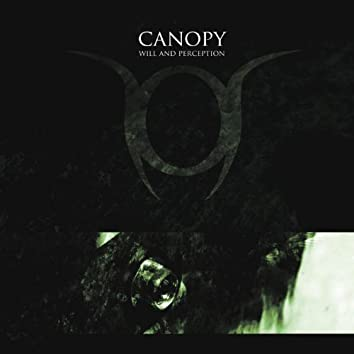 CANOPY - WILL AND PERCEPTION