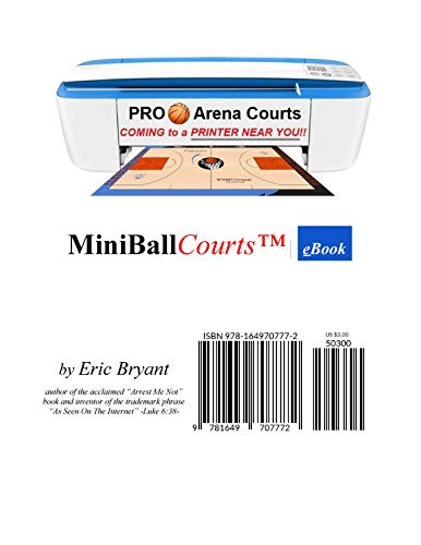 Mini Ball Courts : Pro Basketball Courts Coming To A Printer Near You (English Edition)