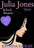 Julia Jones - Os Anos da Adolescência - Livro 5: Traição (Portuguese Edition)