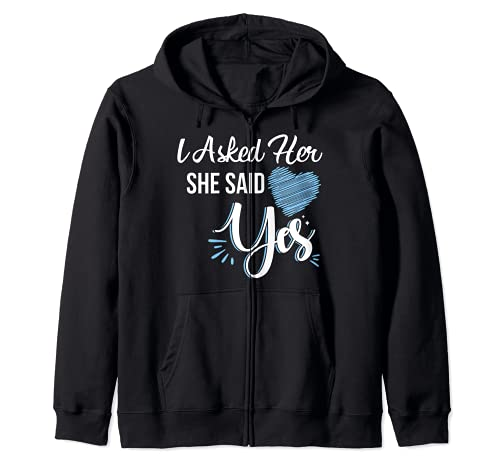 I Asked Her & She Said Yes Romantic Couples Engagement Zip Hoodie