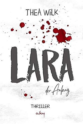 LARA. der Anfang.: Thriller