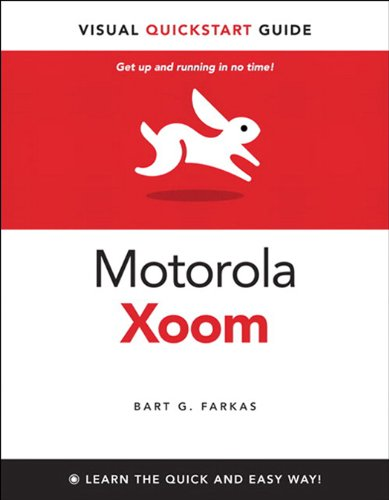 Motorola Xoom, The: Visual QuickStart Guide (English Edition)