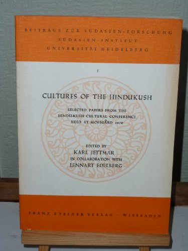Cultures of the Hinkukush: Selected Papers from the Hindu-Kush    Cultural Conference, 1970 (Beitrage Zur Sudasienforschung, Bd. 1)