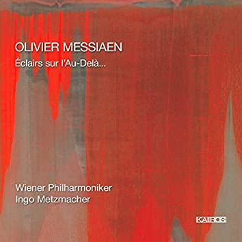 Messiaen: Eclairs sur l'au-delà...