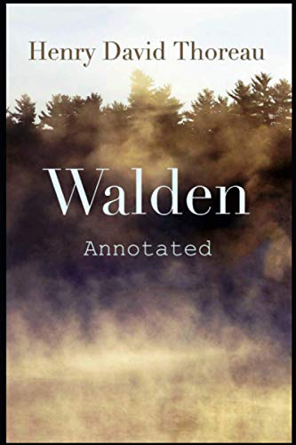 Walden - Henry David Thoreau: Annotated