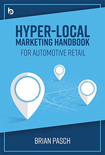 Hyper-Local Marketing Handbook for Automotive Retail (English Edition)