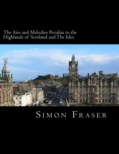 The Airs and Melodies Peculiar to the Highlands of Scotland and The Isles