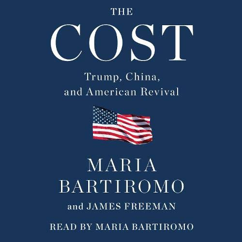 The Cost Audiobook By Maria Bartiromo, James Freeman cover art