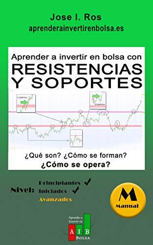 Aprender a Invertir en Bolsa con Resistencias y Soportes: ¿Qué son? ¿Cómo se forman? ¿Cómo se opera?