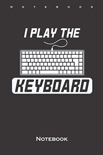 I Play Keyboard Programming Notebook: Dot Grid Journal/Logbook for Computer Fans and Internet Nerds