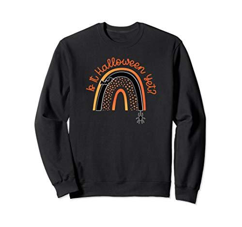 Is it Halloween Yet, Cute Adult or Kids Halloween Sweatshirt